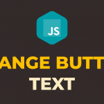 How to Change Button Text in Javascript