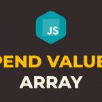 How to Append Value to an Array from Input Text in Javascript
