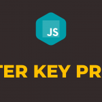 How to Detect Enter Key Press in Javascript