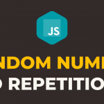 How to Generate Random Numbers in Javascript without Repetitions